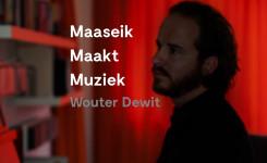 Maaseik maakt muziek: Wouter Dewit